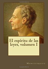1: El espíritu de las leyes, volumen I par  Monstesquieu