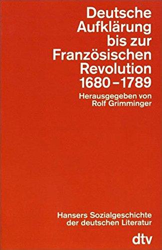 Hansers Sozialgeschichte der deutschen Literatur vom 16. Jahrhundert bis zur Gegenwart: Deutsche Aufklärung bis zur Französischen Revolution. 1680 - 1789 (dtv Fortsetzungsnummer 0)