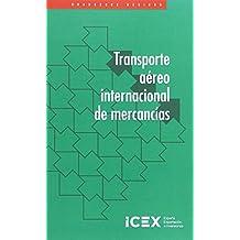 Transporte aéreo internacional de mercancías (Cuaderno básico)