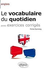 Anglais Vocabulaire du Quotidien & Exercices Corrigés