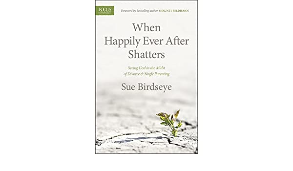When Happily Ever After Shatters: Seeing God in the Midst of