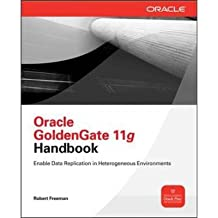 [(Oracle GoldenGate 11g Handbook )] [Author: Robert G. Freeman] [Jul-2013]
