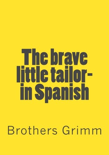 The brave little tailor- in Spanish por Brothers Grimm