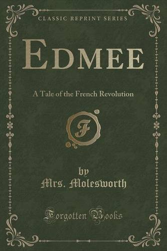 Edmee: A Tale of the French Revolution (Classic Reprint)