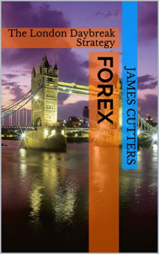 FOREX: The London Daybreak Strategy (English Edition) - Cutter Stock