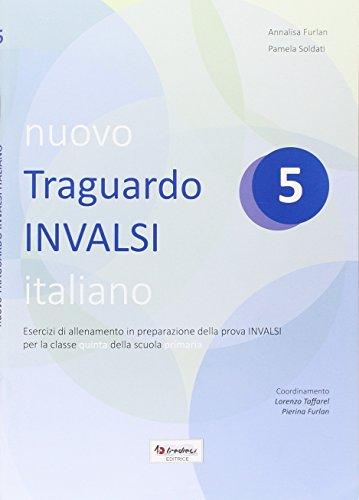 Nuovo Traguardo INVALSI italiano. Per la Scuola elementare: 5