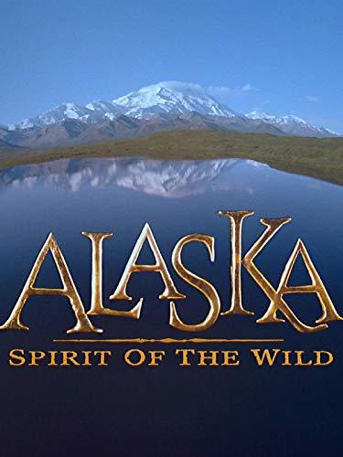Alaska - Spirit of the Wild