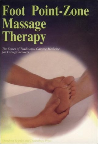 Foot Point-Zone Massage Therapy (The Series of Traditional Chinese Medicine for Foreign Readers) by Renying, Shan, Meng'ai, Yu, Guocai, Wang (1997) Paperback