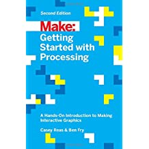 Make: Getting Started with Processing, 2E