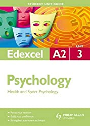 Edexcel A2 Psychology Student Unit Guide Unit 3: Health and Sport Psychology