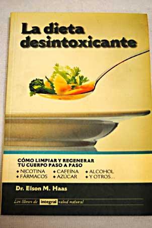 Descargar Libro La dieta desintoxicante (INTEGRAL) de Elson M.Haas