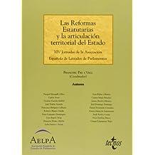 Las Reformas Estatutarias y la articulación territorial del Estado: XIV Jornadas de la Asociación Española de Letrados de Parlamentos (Derecho - Estado Y Sociedad)