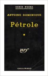 Pétrole - Antoine Dominique