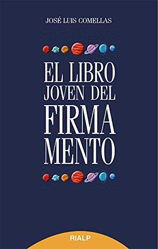 El Libro Joven Del Firmamento (Biblioteca del Libro Joven) por JOSE LUIS COMELLAS