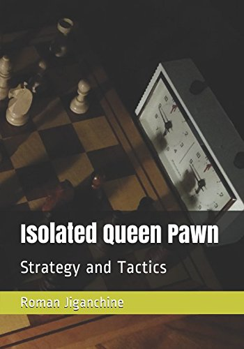 Isolated Queen Pawn: Strategy and Tactics por Roman Jiganchine