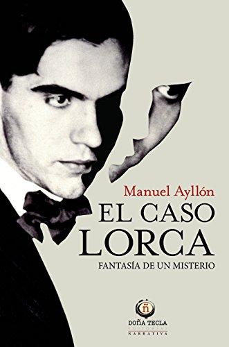 El Caso Lorca (NARRATIVA HISTORICA) por MANUEL AYLLÓN CAMPILLO