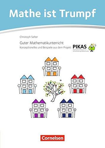 Mathe ist Trumpf: Materialien zum kompetenzorientierten Mathematikunterricht aus dem Projekt PIKAS: Kommentarband