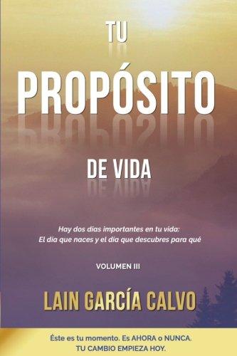 Tu Propósito de Vida (La Voz de Tu Alma) par Laín García Calvo