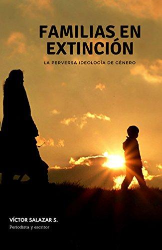 La familia en extinción: Ideología de género por Victor Manuel Salazar Salas