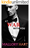 CONTEMPORARY ROMANCE: ALPHA MALE ROMANCE: At War With You (Bad Boy New Adult Roommate Romantic Comedy)(Women's Fiction) (Alpha Male Contemporary Romantic Comedy)