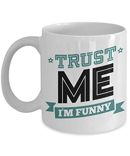 cd2b1c57c1356 Trust Me. I'm Funny. Novelty Ceramic Quotes Coffee & Tea Gift Mug Cup,  Thing, Accessories & Birthday Presents For Comedian, Comedy Writer, ...