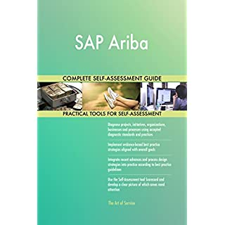 SAP Ariba All-Inclusive Self-Assessment - More than 710 Success Criteria, Instant Visual Insights, Comprehensive Spreadsheet Dashboard, Auto-Prioritised for Quick Results