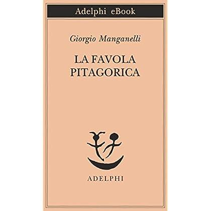 La Favola Pitagorica (Piccola Biblioteca Adelphi)