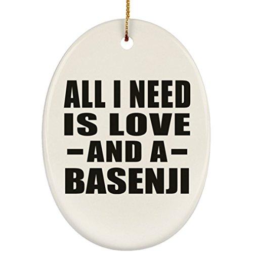 Designsify All I Need is Love and A Basenji - Oval Ornament Oval Weihnachtsbaumschmuck aus Keramik Weihnachten - Geschenk zum Geburtstag Jahrestag Muttertag Vatertag Ostern