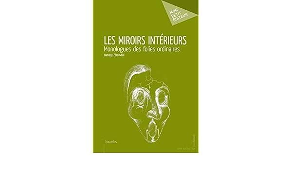 Les Miroirs intérieurs: Monologues des folies ordinaires (French Edition)