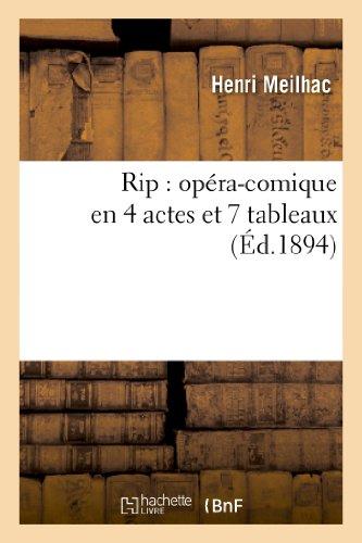 Rip : opéra-comique en 4 actes et 7 tableaux