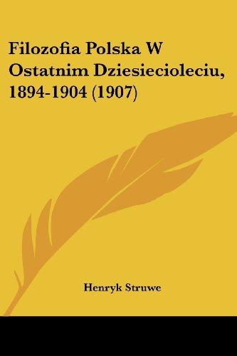 Filozofia Polska W Ostatnim Dziesiecioleciu, 1894-1904 (1907)