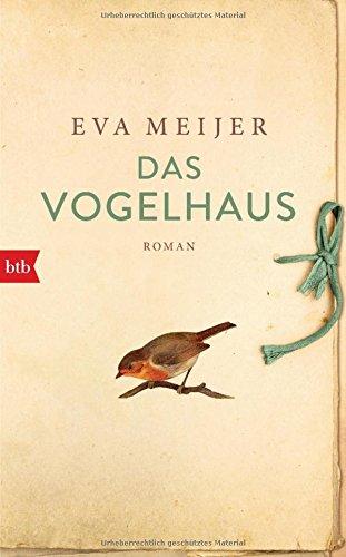 Buchseite und Rezensionen zu 'Das Vogelhaus: Roman' von Meijer Eva