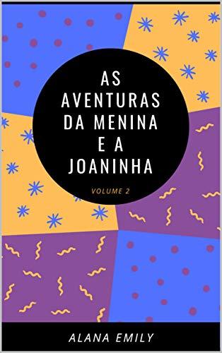 AS AVENTURAS DA MENINA E A JOANINHA: VOLUME 2 (1) (Portuguese ...