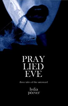 Pray Lied Eve by [Peever, Lydia]