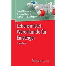 Lebensmittel-Warenkunde für Einsteiger: (Springer-Lehrbuch)