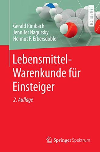 Lebensmittel-Warenkunde für Einsteiger (Springer-Lehrbuch) -