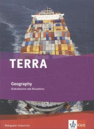 TERRA Geography. Globalisation and Disparities: Schülerbuch Klasse 9/10 (Bilingualer Unterricht)