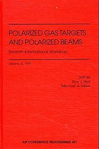 Polarized Gas Targets and Polarized Beams (AIP Conference Proceedings, Band 421)
