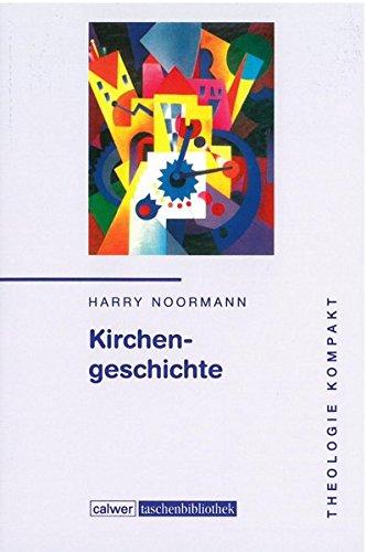 Theologie kompakt: Band 5 Kirchengeschichte (Calwer Taschenbibliothek)