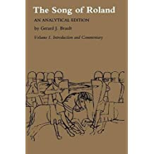 Song of Roland: An Analytical Edition. Vol. I: Introduction and Commentary: An Analytical Edition: Vol. 1 Introduction and Commentary: Volume 1