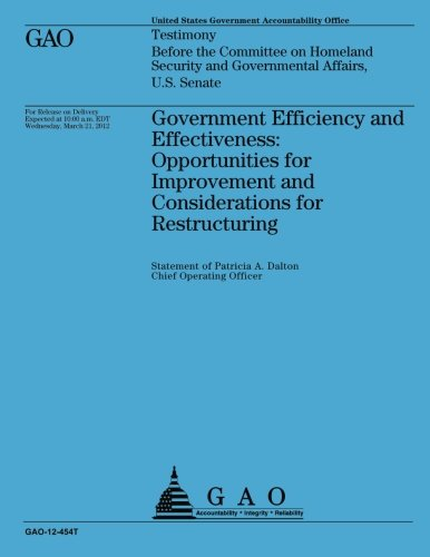 Government Efficiency and Effectiveness: Opportunities for Improvements and Considerations for Restructuring por Government Accountability Office