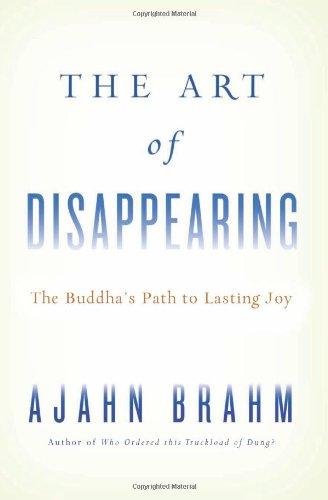 The Art of Disappearing: The Buddha's Path to Lasting Joy por Ajahn Brahm
