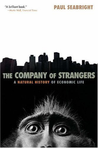 The Company of Strangers: A Natural History of Economic Life by Paul Seabright (2005-08-07)