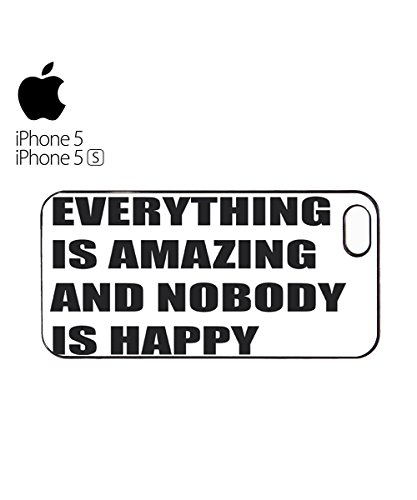 Everything is Amazing and Nobody is Happy Mobile Cell Phone Case Cover iPhone 6 Plus Black Blanc