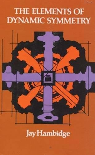 The Elements of Dynamic Symmetry (Dover Art Instruction) por Jay Hambidge