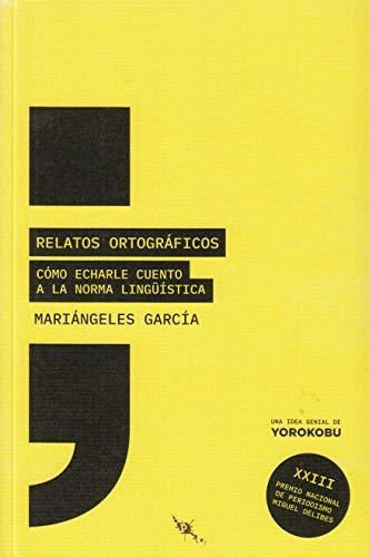 Relatos ortográficos: Cómo echarle cuento a la norma lingüística (Tinta Roja) por Mariángeles García Sánchez