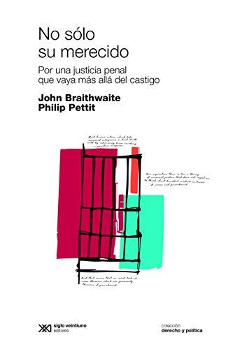 No sólo su merecido: Por una justicia penal que vaya más allá del castigo (Derecho y Política)