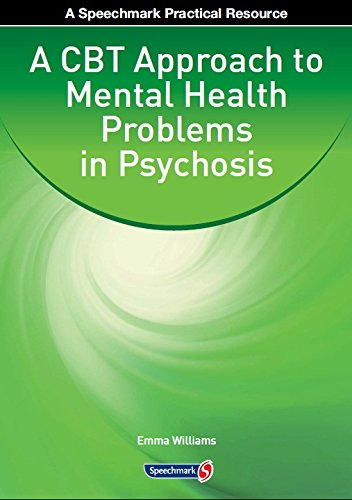 A CBT Approach to Mental Health Problems in Psychosis eBook