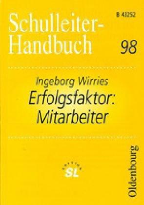 Schulleiter-Handbuch Band 98: Erfolgsfaktor: Mitarbeiter