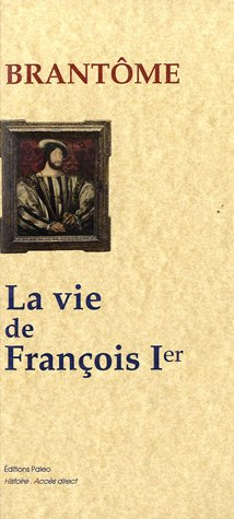 La vie de François Ier